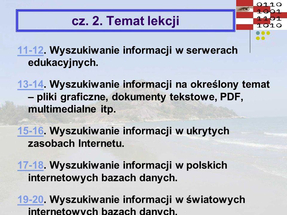 cz. 2. Temat lekcji 11-12. Wyszukiwanie informacji w serwerach edukacyjnych.