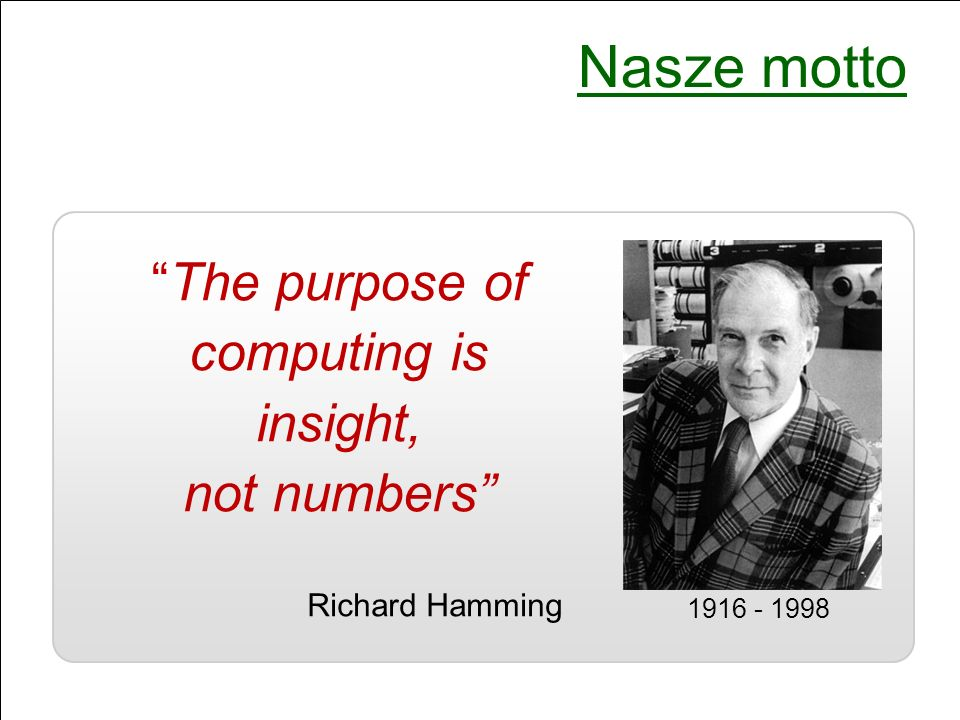 The purpose of computing is insight, not numbers