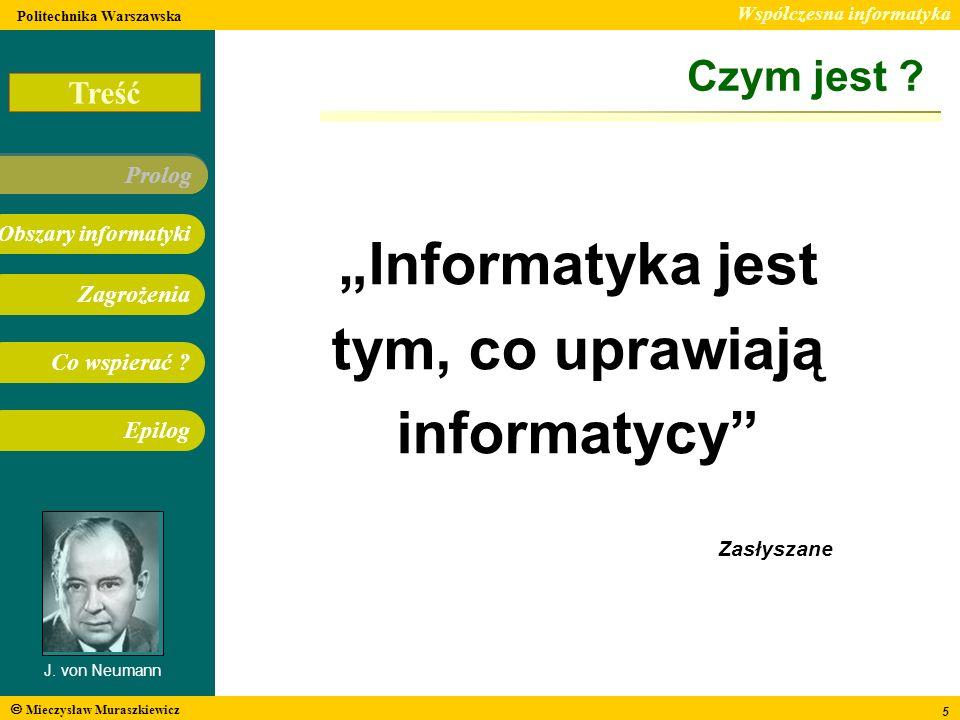 """""""Informatyka jest tym, co uprawiają informatycy"""