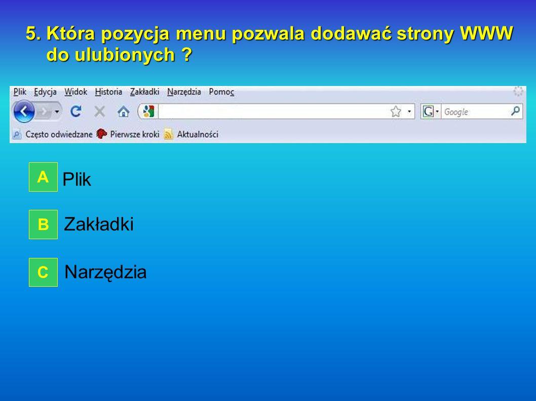 5. Która pozycja menu pozwala dodawać strony WWW do ulubionych