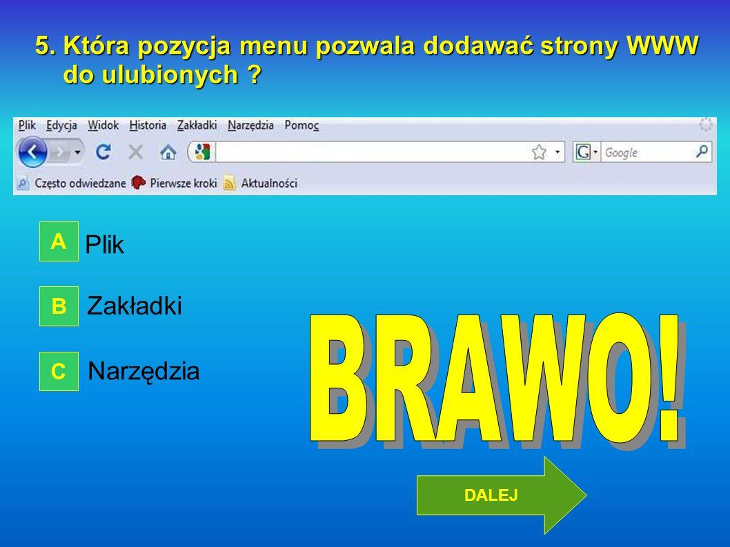 BRAWO! 5. Która pozycja menu pozwala dodawać strony WWW