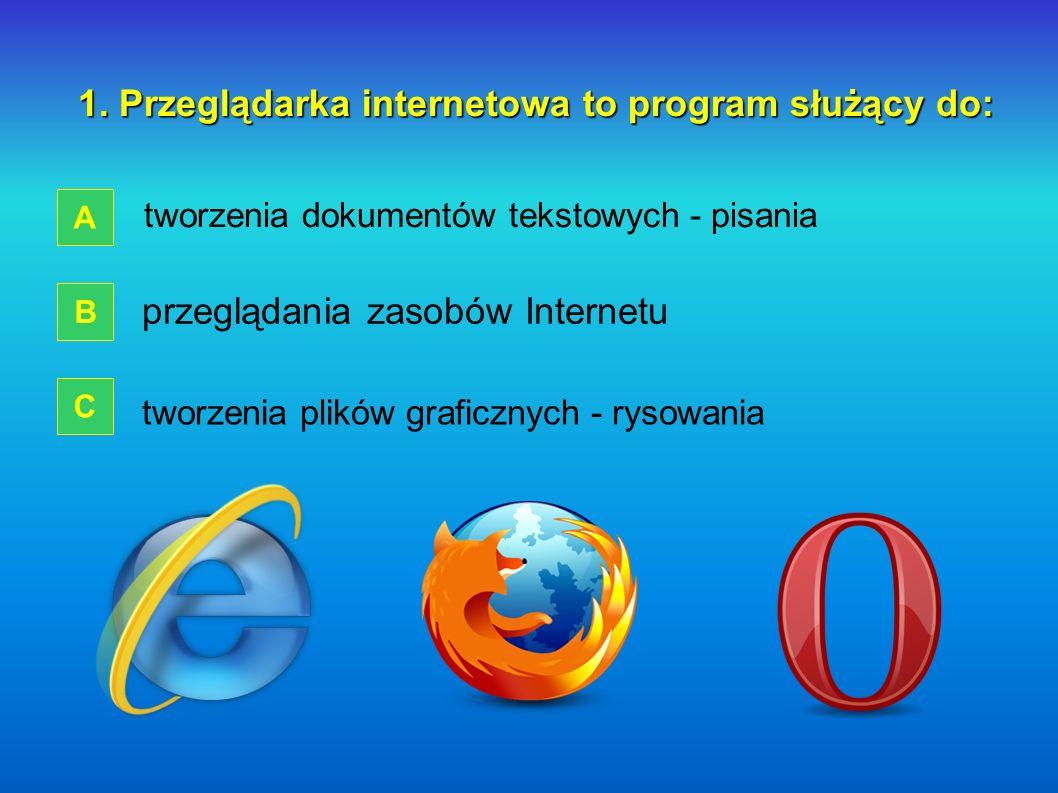 1. Przeglądarka internetowa to program służący do: