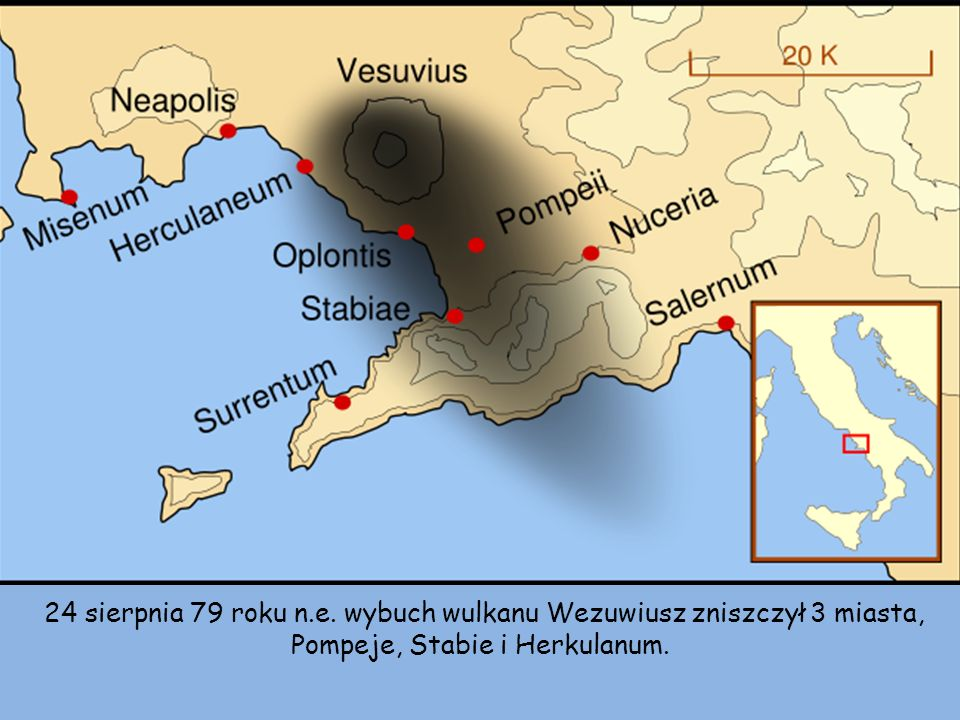 24 sierpnia 79 roku n.e. wybuch wulkanu Wezuwiusz zniszczył 3 miasta, Pompeje, Stabie i Herkulanum.