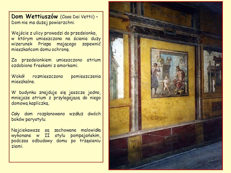 Dom Wettiuszów (Casa Dei Vettii) –