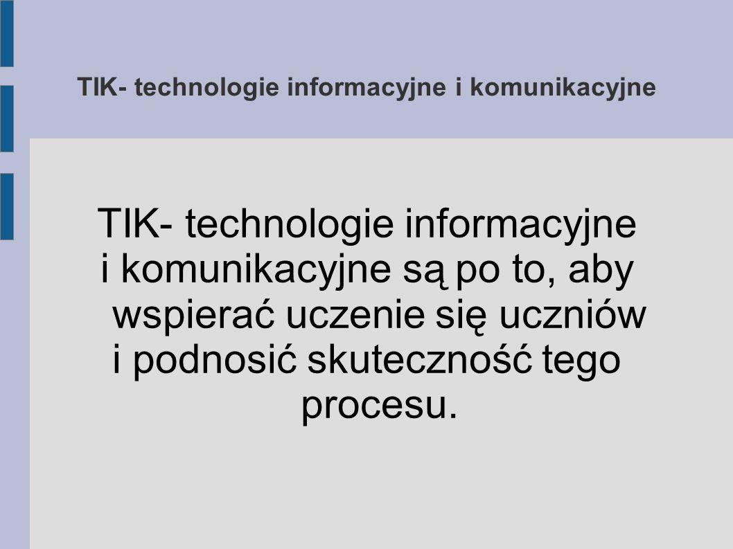TIK- technologie informacyjne i komunikacyjne
