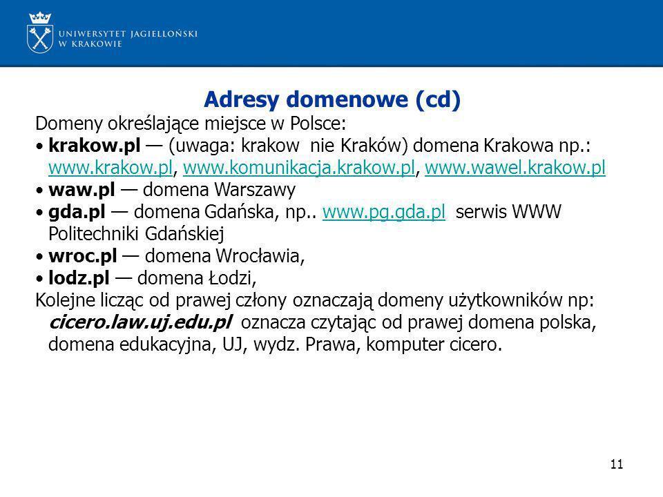Adresy domenowe (cd) Domeny określające miejsce w Polsce: