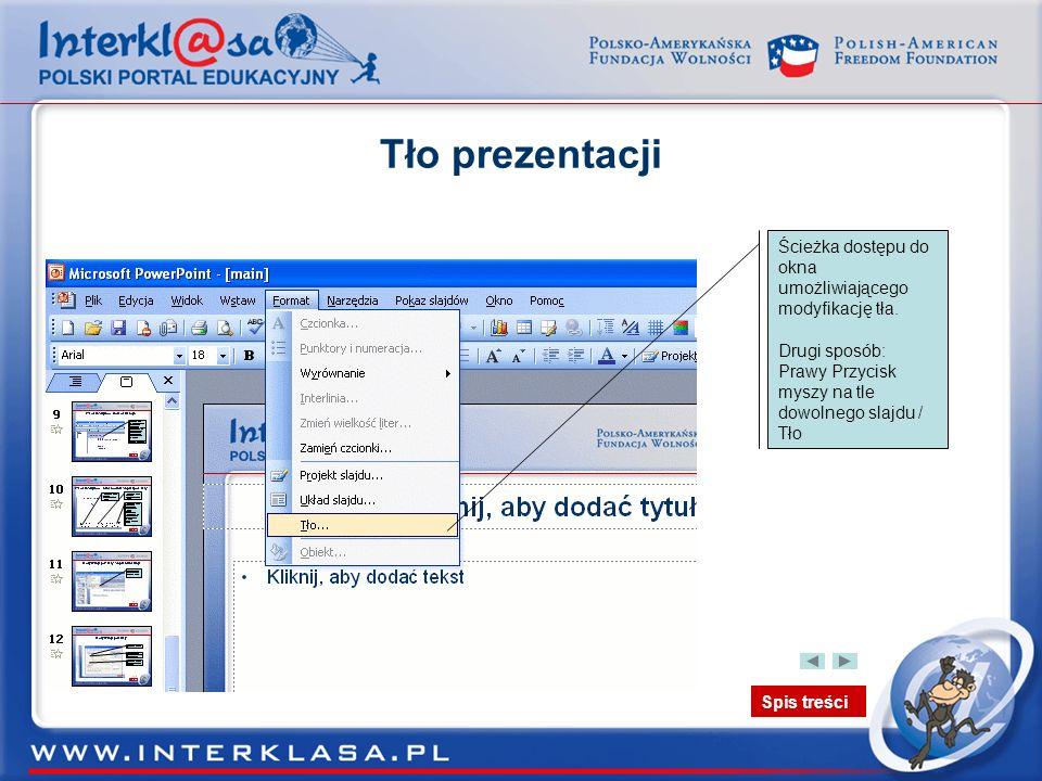 Tło prezentacji Ścieżka dostępu do okna umożliwiającego modyfikację tła.