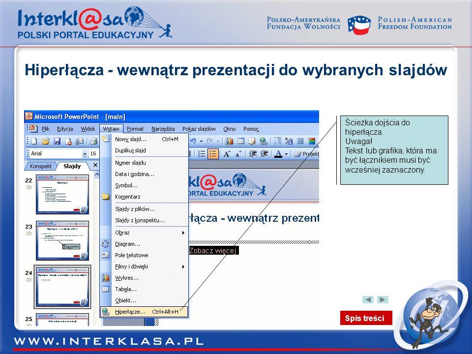 Hiperłącza - wewnątrz prezentacji do wybranych slajdów