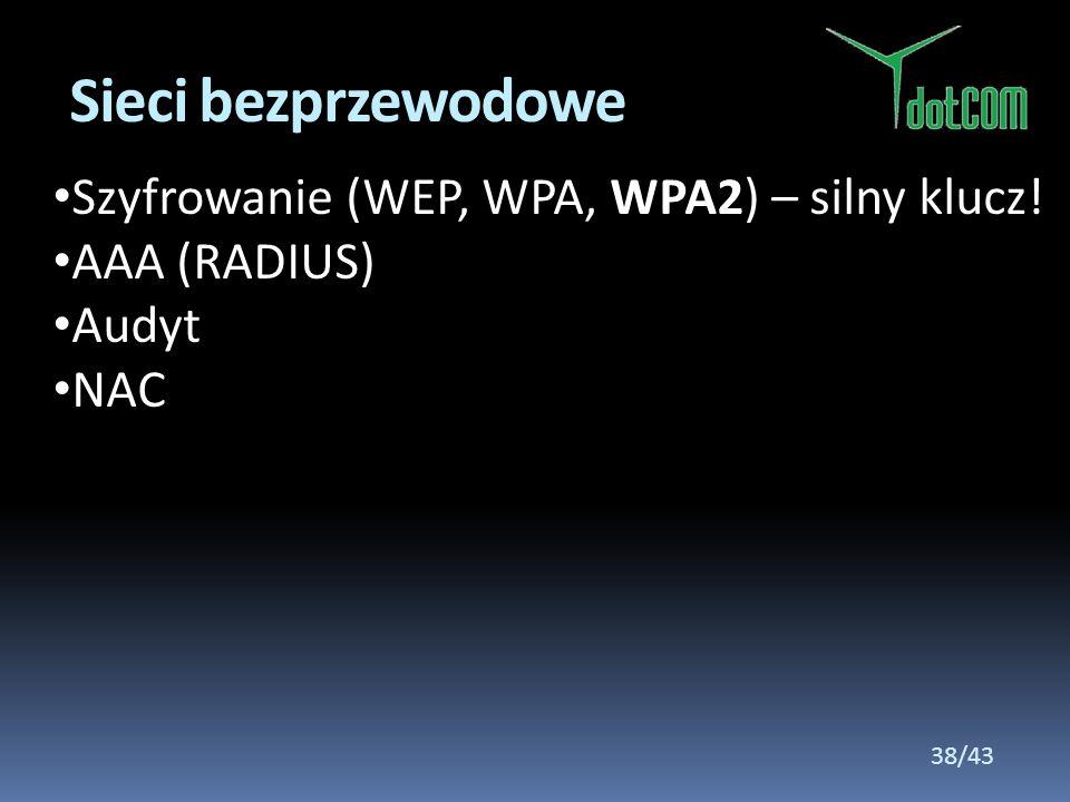 Sieci bezprzewodowe Szyfrowanie (WEP, WPA, WPA2) – silny klucz!