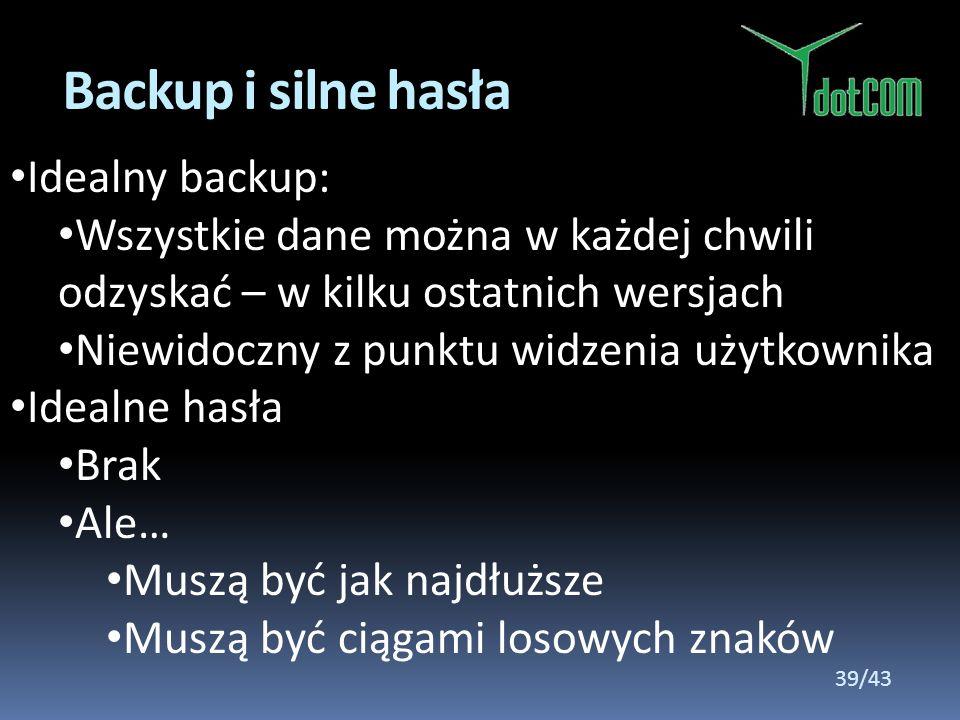 Backup i silne hasła Idealny backup: