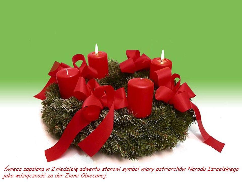 Świeca zapalana w 2.niedzielę adwentu stanowi symbol wiary patriarchów Narodu Izraelskiego jako wdzięczność za dar Ziemi Obiecanej.