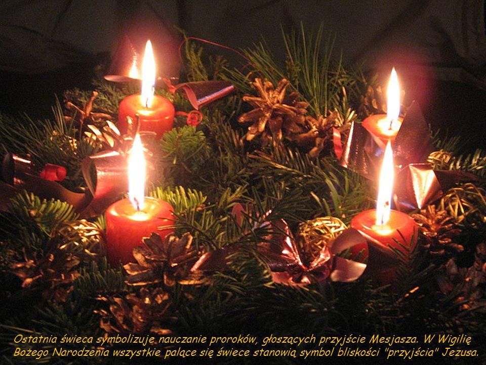 Ostatnia świeca symbolizuje nauczanie proroków, głoszących przyjście Mesjasza.