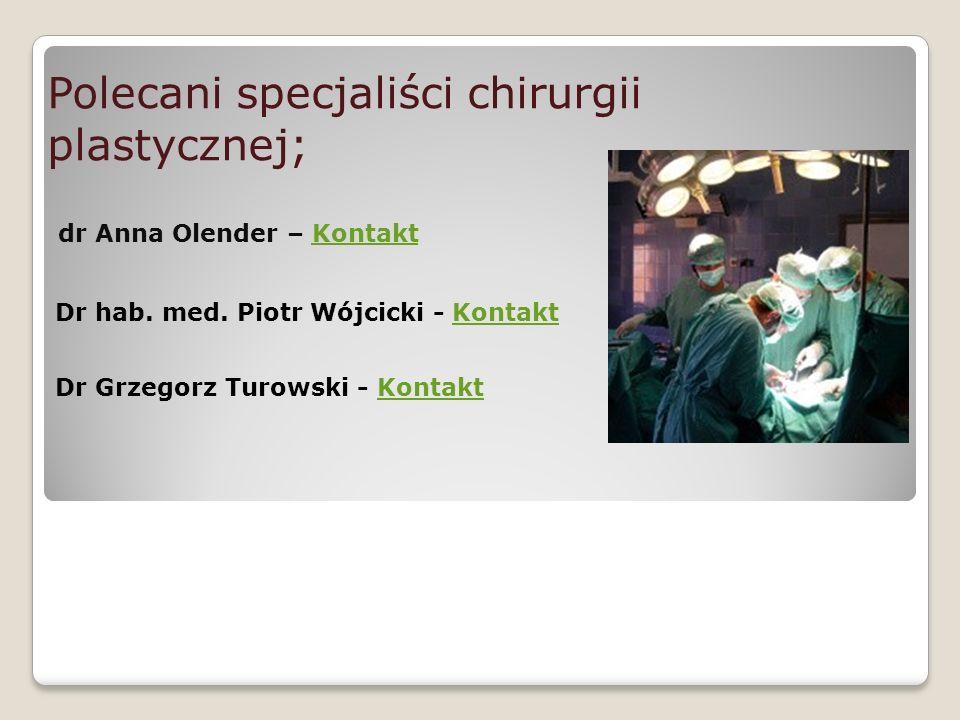 Polecani specjaliści chirurgii plastycznej;