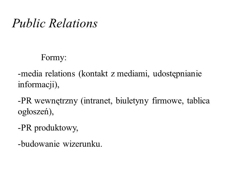 Public Relations Formy: media relations (kontakt z mediami, udostępnianie informacji),
