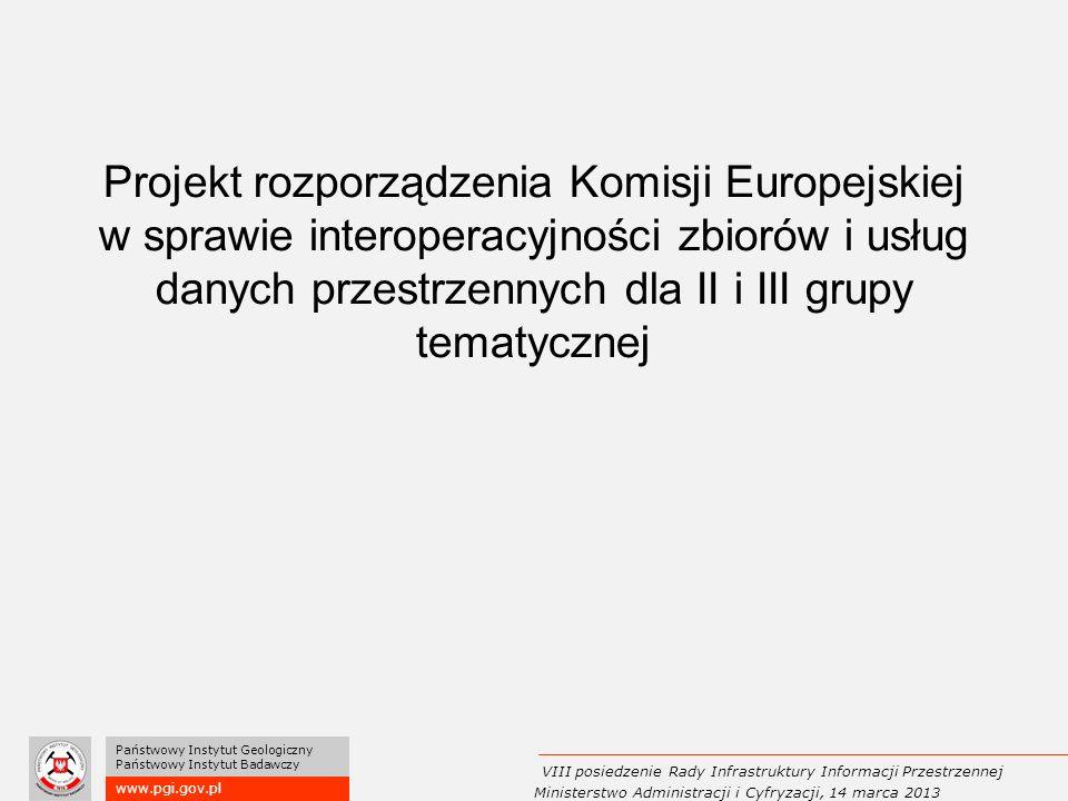 Projekt rozporządzenia Komisji Europejskiej w sprawie interoperacyjności zbiorów i usług danych przestrzennych dla II i III grupy tematycznej