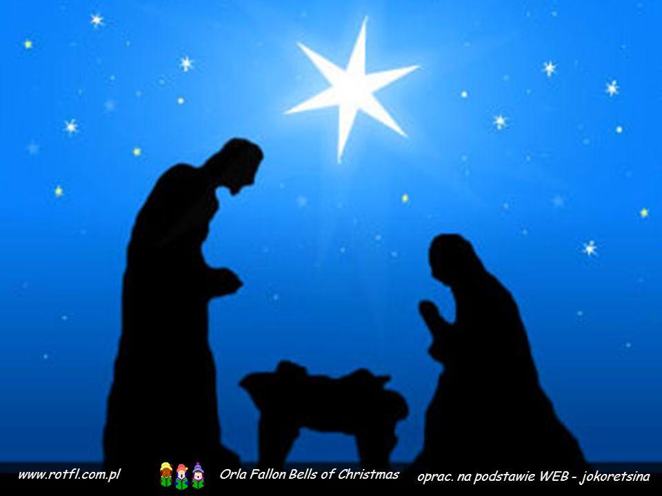www.rotfl.com.pl Orla Fallon Bells of Christmas oprac. na podstawie WEB - jokoretsina