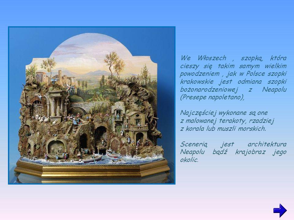 We Włoszech , szopką, która cieszy się takim samym wielkim powodzeniem , jak w Polsce szopki krakowskie jest odmiana szopki bożonarodzeniowej z Neapolu (Presepe napoletano),