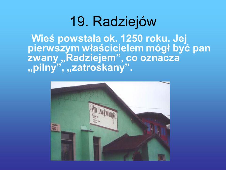 19. Radziejów Wieś powstała ok. 1250 roku.