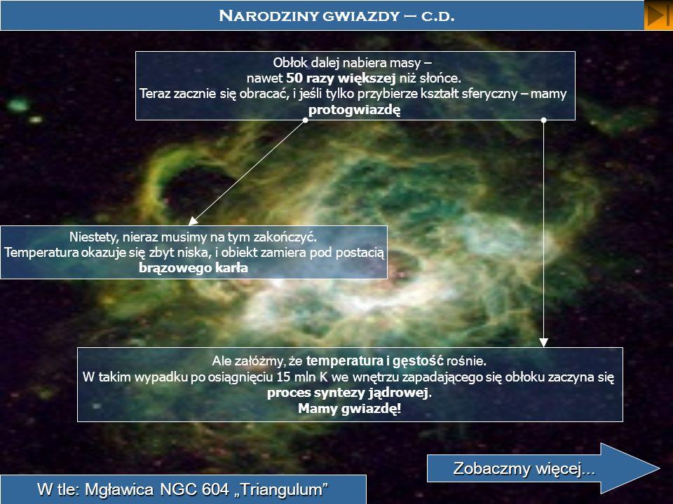 "W tle: Mgławica NGC 604 ""Triangulum"