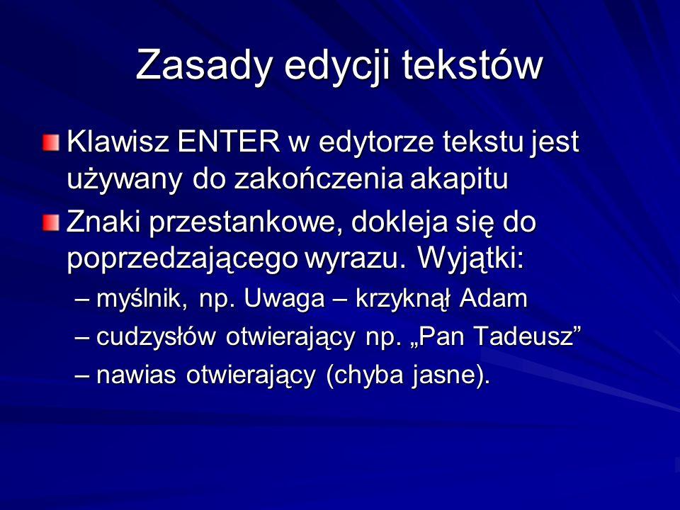 Zasady edycji tekstów Klawisz ENTER w edytorze tekstu jest używany do zakończenia akapitu.