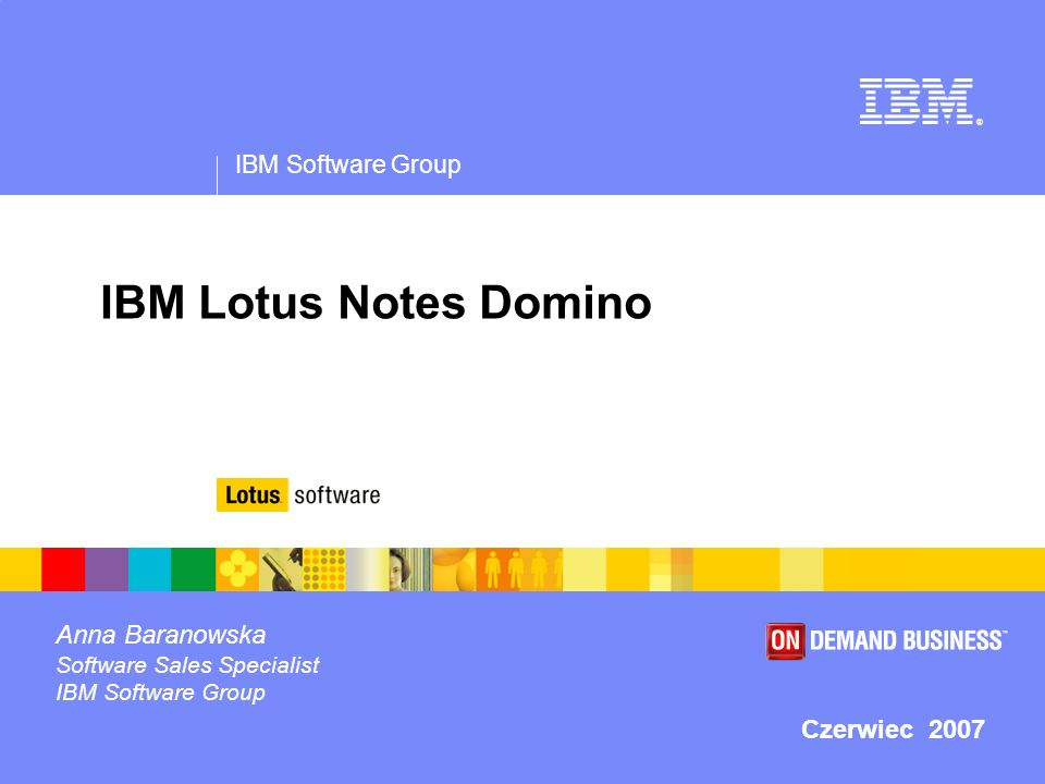 IBM Lotus Notes Domino Anna Baranowska Czerwiec 2007