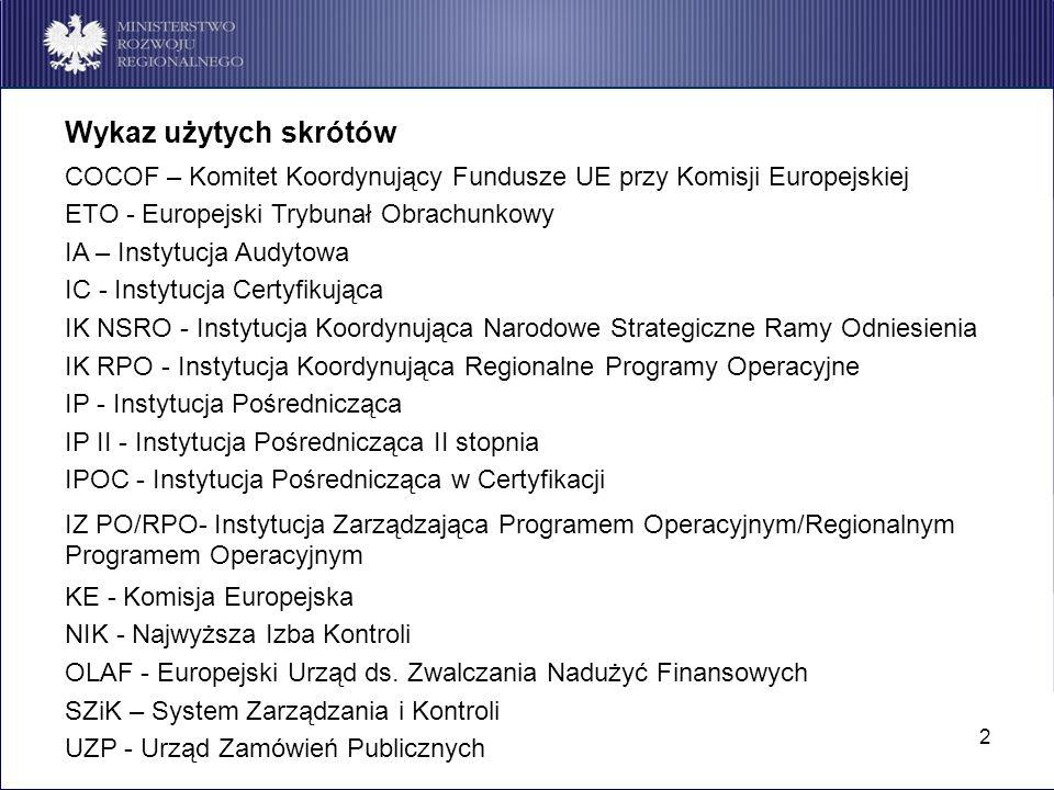 Wykaz użytych skrótówCOCOF – Komitet Koordynujący Fundusze UE przy Komisji Europejskiej. ETO - Europejski Trybunał Obrachunkowy.