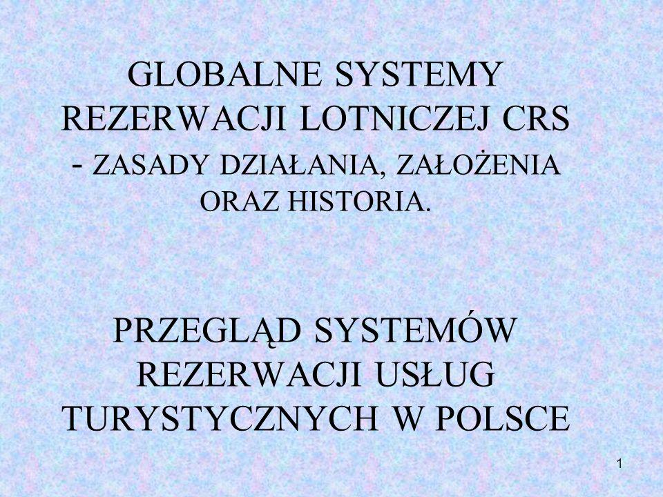 GLOBALNE SYSTEMY REZERWACJI LOTNICZEJ CRS - ZASADY DZIAŁANIA, ZAŁOŻENIA ORAZ HISTORIA.