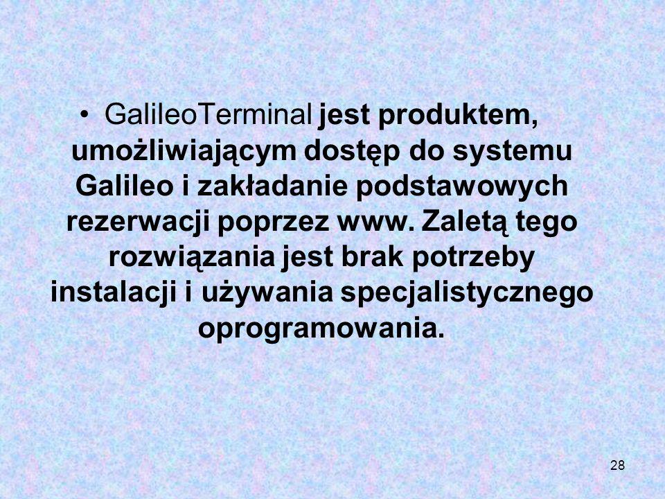 GalileoTerminal jest produktem, umożliwiającym dostęp do systemu Galileo i zakładanie podstawowych rezerwacji poprzez www.