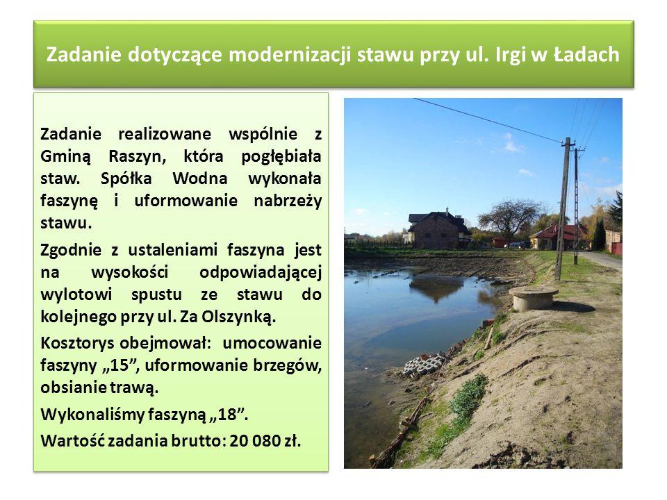 Zadanie dotyczące modernizacji stawu przy ul. Irgi w Ładach