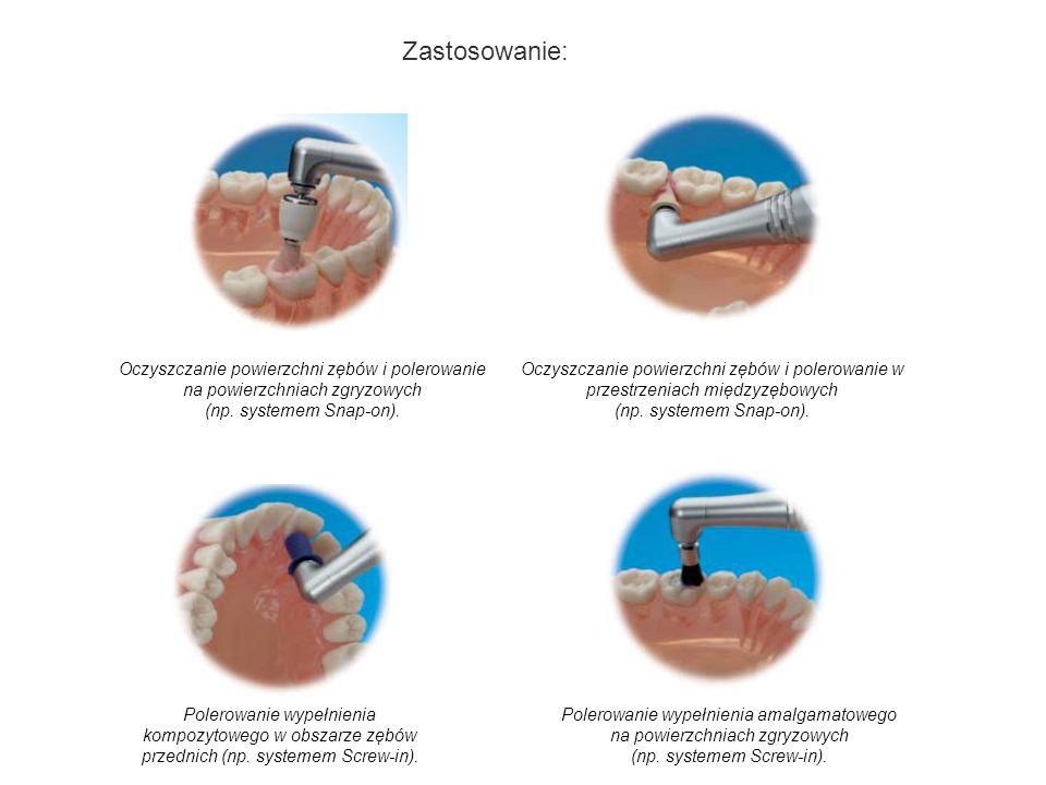 Zastosowanie: Oczyszczanie powierzchni zębów i polerowanie na powierzchniach zgryzowych. (np. systemem Snap-on).