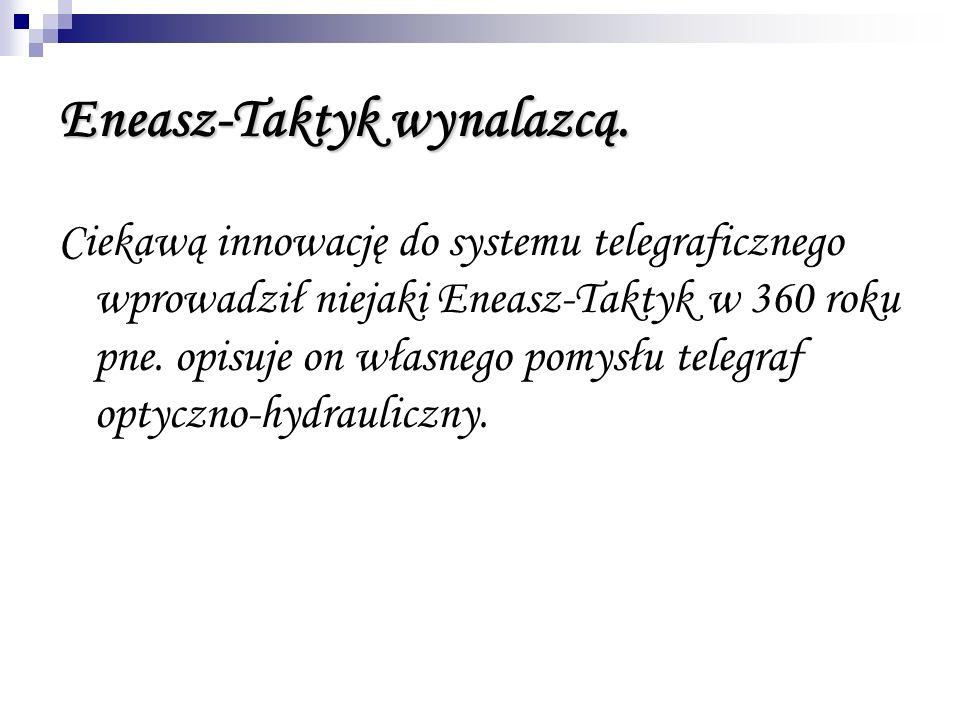 Eneasz-Taktyk wynalazcą.