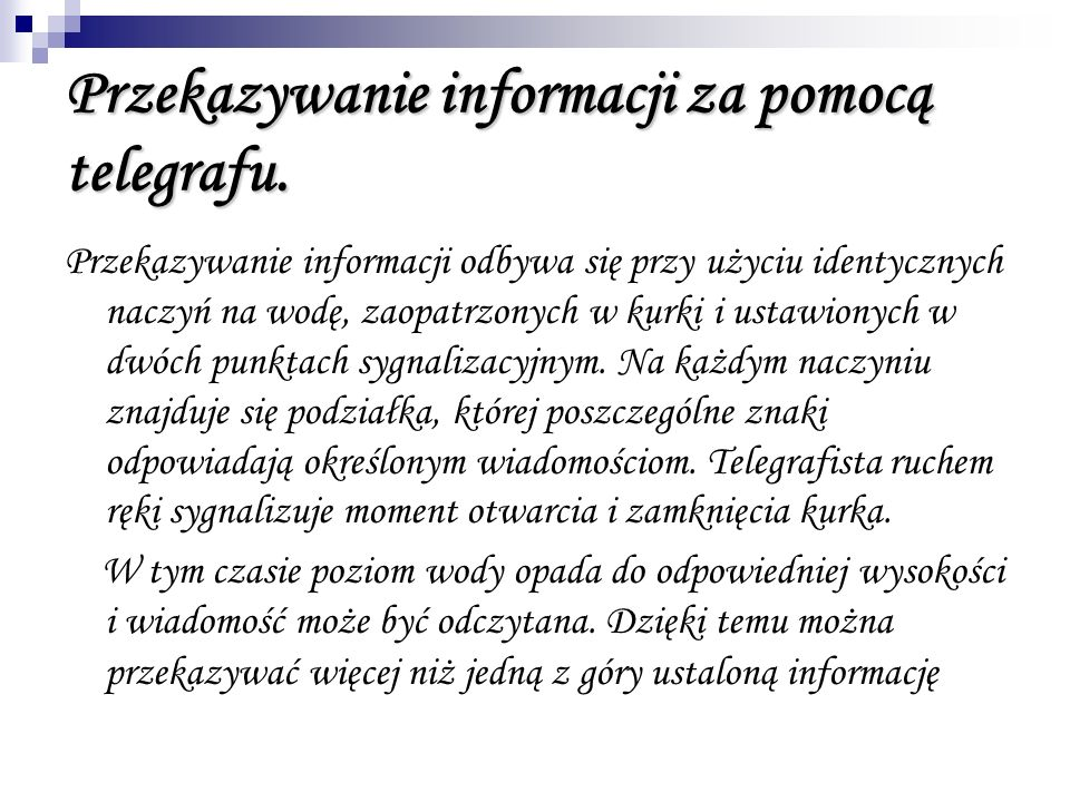Przekazywanie informacji za pomocą telegrafu.