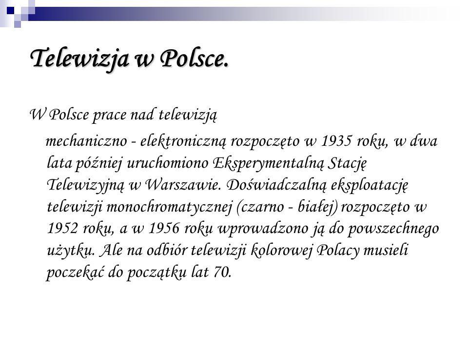 Telewizja w Polsce. W Polsce prace nad telewizją