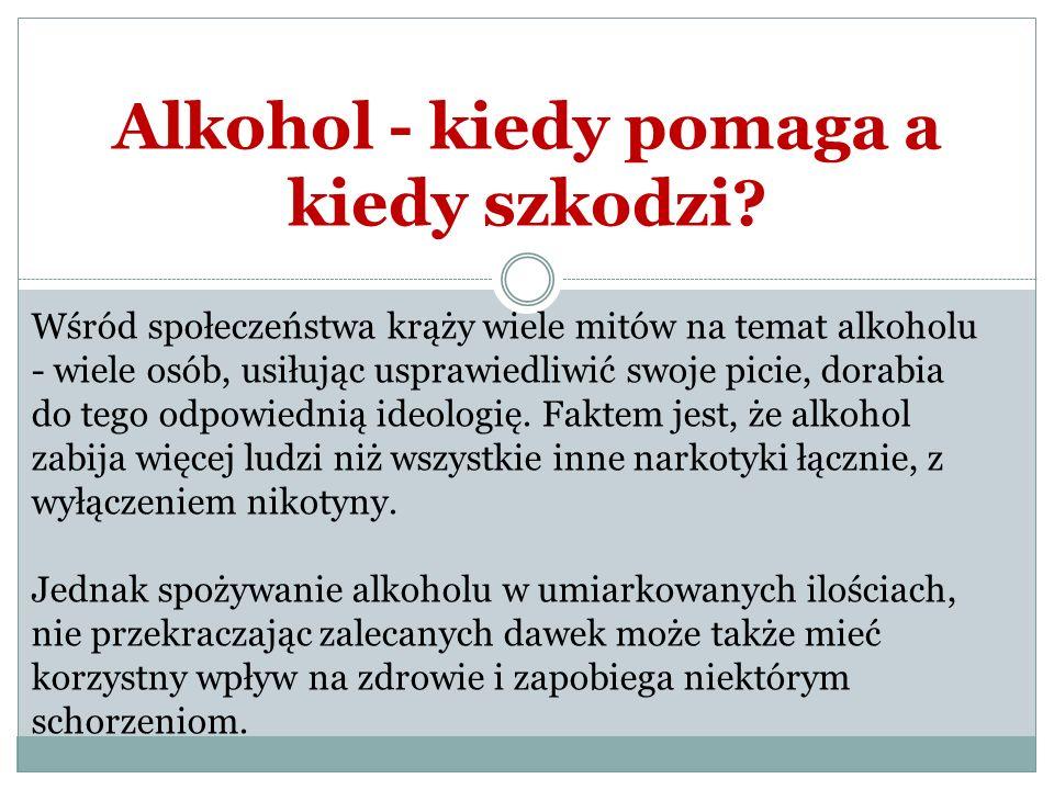 Alkohol - kiedy pomaga a kiedy szkodzi