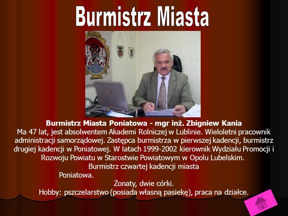 Burmistrz Miasta Burmistrz Miasta Poniatowa - mgr inż. Zbigniew Kania