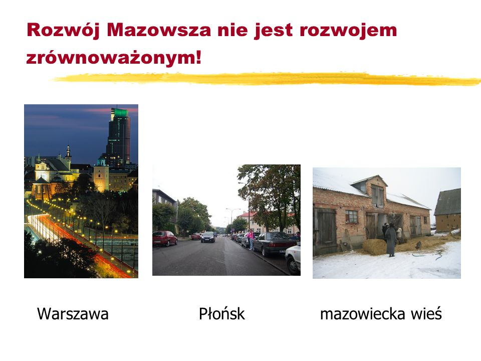 Rozwój Mazowsza nie jest rozwojem zrównoważonym!