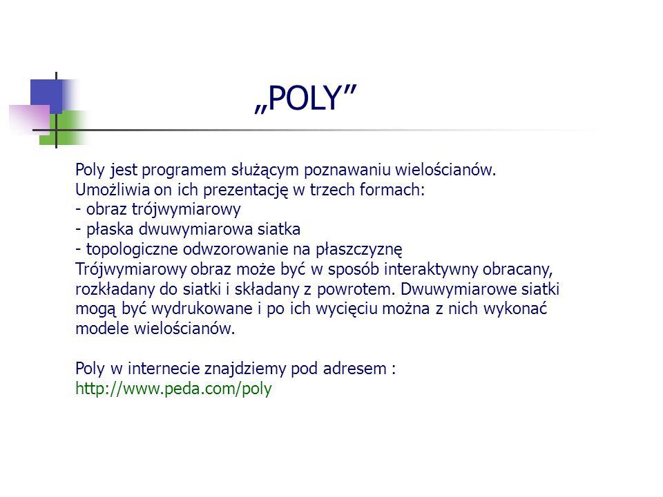 """""""POLY Poly jest programem służącym poznawaniu wielościanów."""