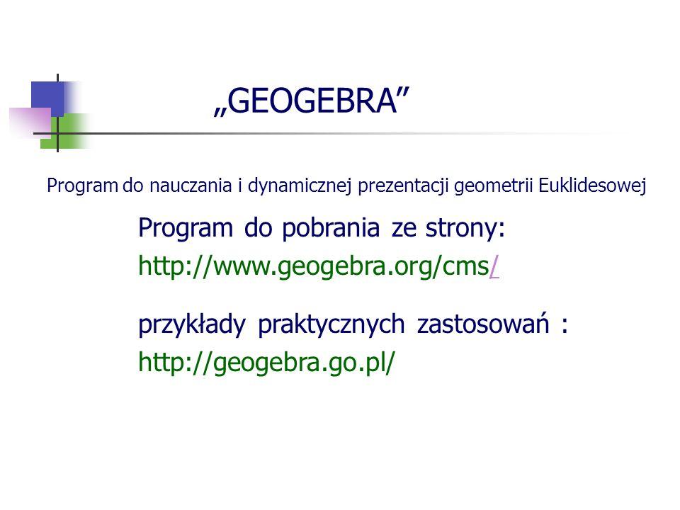 """""""GEOGEBRA Program do pobrania ze strony: http://www.geogebra.org/cms/"""