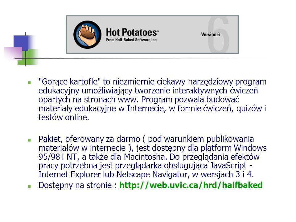 Gorące kartofle to niezmiernie ciekawy narzędziowy program edukacyjny umożliwiający tworzenie interaktywnych ćwiczeń opartych na stronach www. Program pozwala budować materiały edukacyjne w Internecie, w formie ćwiczeń, quizów i testów online.