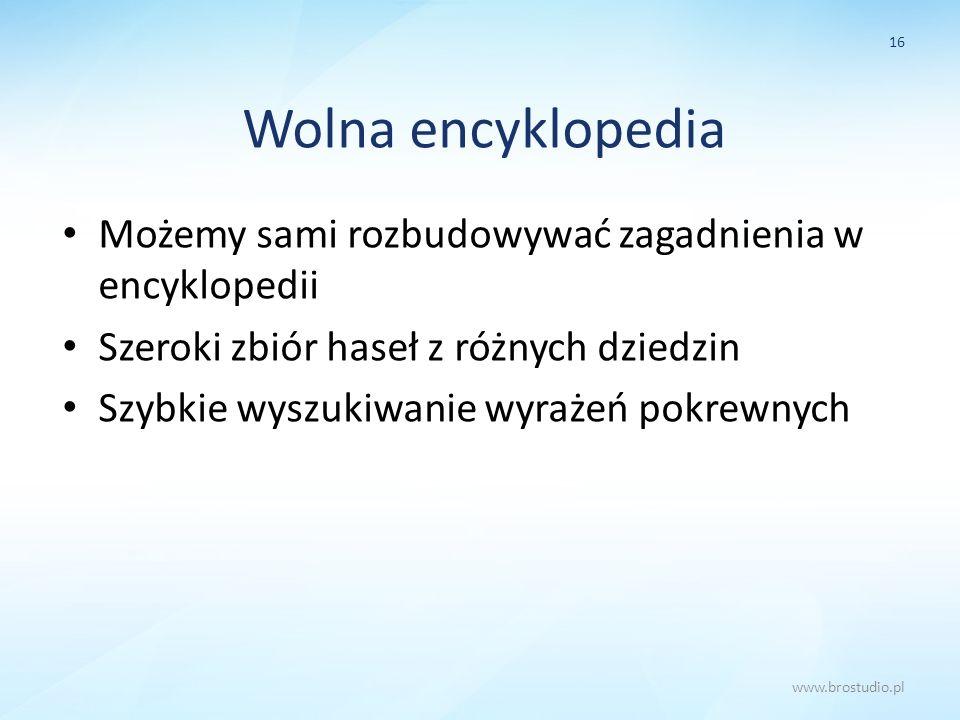 Wolna encyklopedia Możemy sami rozbudowywać zagadnienia w encyklopedii