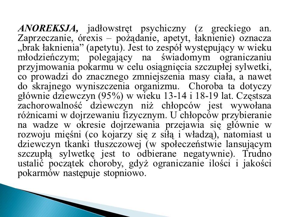ANOREKSJA, jadłowstręt psychiczny (z greckiego an
