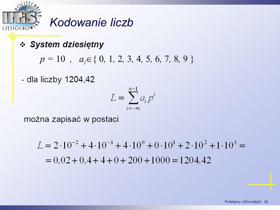 Kodowanie liczb p = 10 , ai{ 0, 1, 2, 3, 4, 5, 6, 7, 8, 9 }