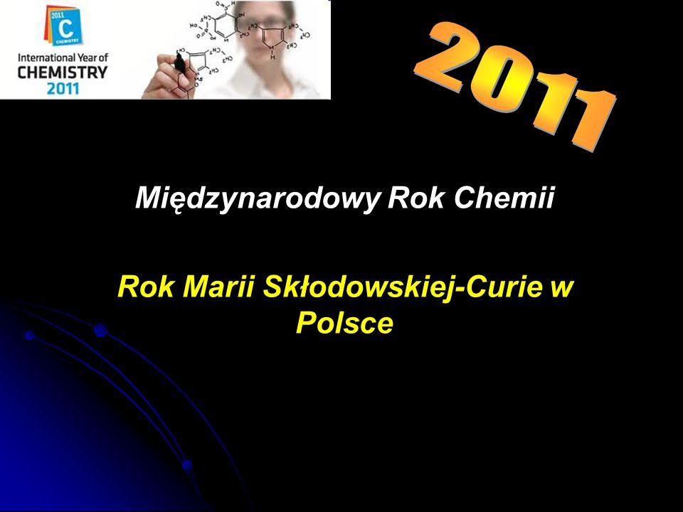 Międzynarodowy Rok Chemii Rok Marii Skłodowskiej-Curie w Polsce
