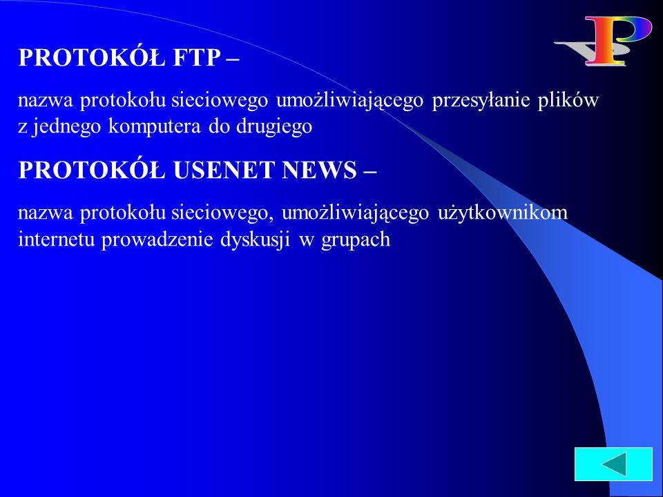 P PROTOKÓŁ FTP – PROTOKÓŁ USENET NEWS –