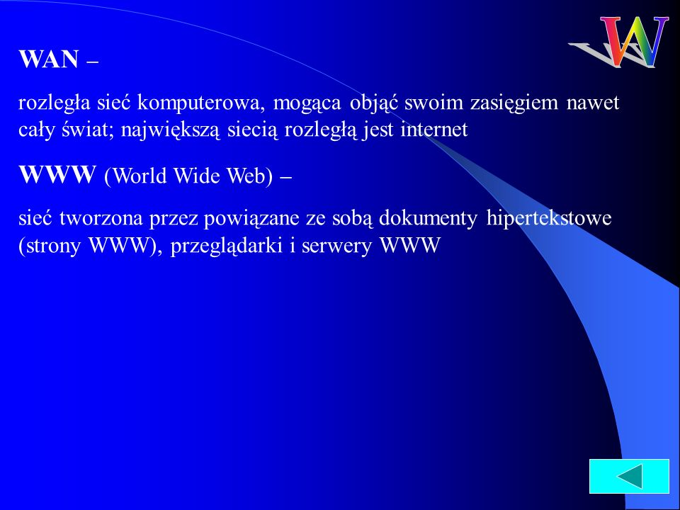 W WAN – WWW (World Wide Web) –