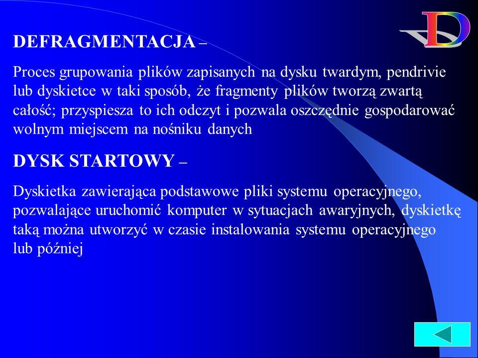 D DEFRAGMENTACJA – DYSK STARTOWY –