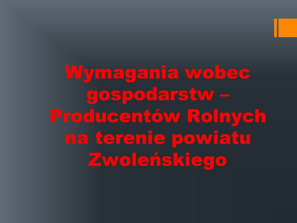 Wymagania wobec gospodarstw – Producentów Rolnych na terenie powiatu Zwoleńskiego