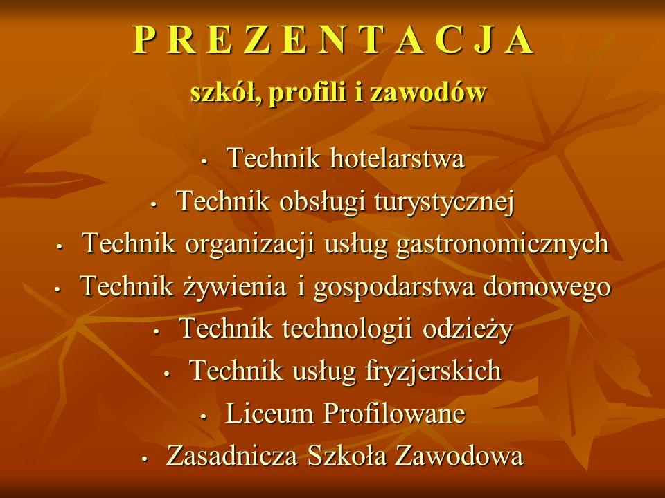 P R E Z E N T A C J A szkół, profili i zawodów