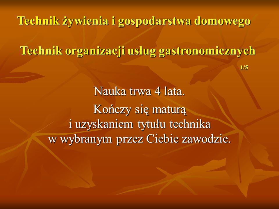 Technik żywienia i gospodarstwa domowego Technik organizacji usług gastronomicznych 1/5