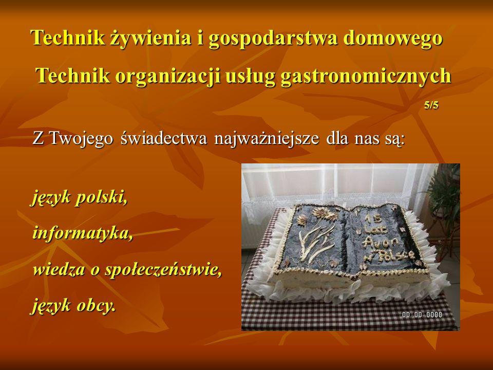 Technik żywienia i gospodarstwa domowego Technik organizacji usług gastronomicznych 5/5
